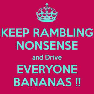 keep-rambling-nonsense-and-drive-everyone-bananas-640x640