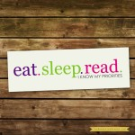 Eat. Sleep. READ. That's all.