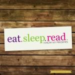 Eat. Sleep. READ. That'sall.